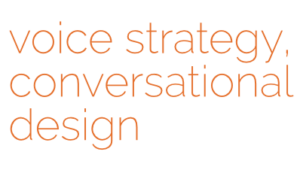 Voice Strategy, Conversational Design